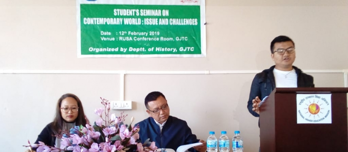 One Day College Level Students' Seminar on Contemporary World : Issues & Challenges (GJTC 2nd Feb, 2019)